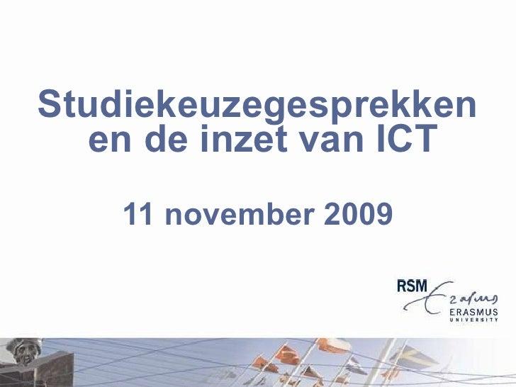 Studiekeuzegesprekken en de inzet van ICT   11 november 2009