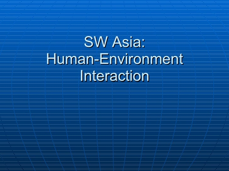 SW Asia: Human-Environment Interaction