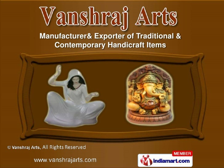 Manufacturer& Exporter of Traditional &   Contemporary Handicraft Items