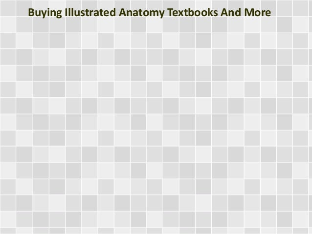 Buying Illustrated Anatomy Textbooks And More