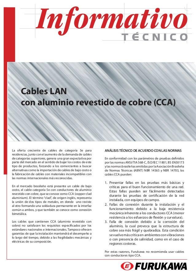 Cables LAN      con aluminio revestido de cobre (CCA)La oferta creciente de cables de categoría 5e para            ANÁLISI...