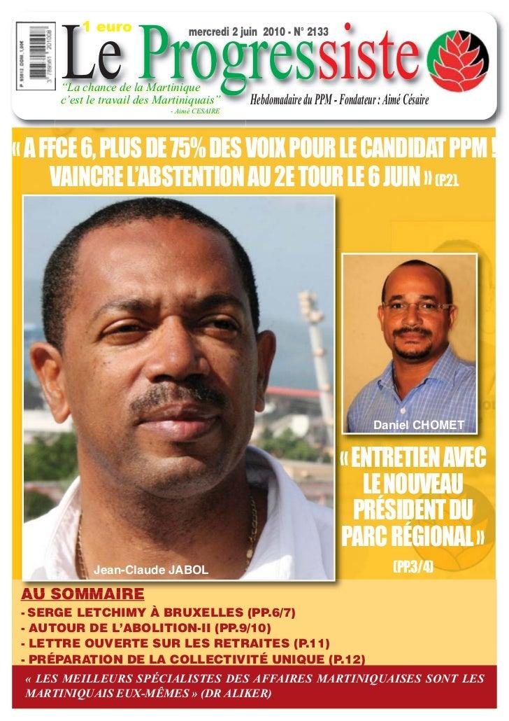 "Le Progressiste          1 euro                  mercredi 2 juin 2010 - N° 2133      ""La chance de la Martinique      c'es..."