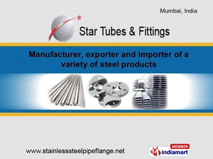 Manufacturer, exporter and importer of a variety of steel products