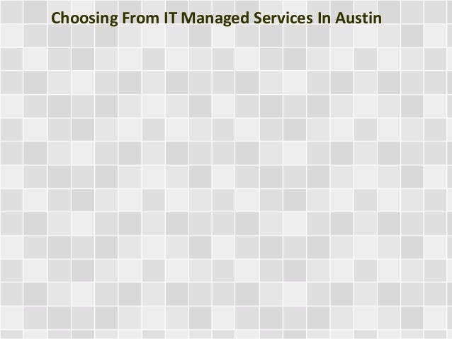 Choosing From IT Managed Services In Austin