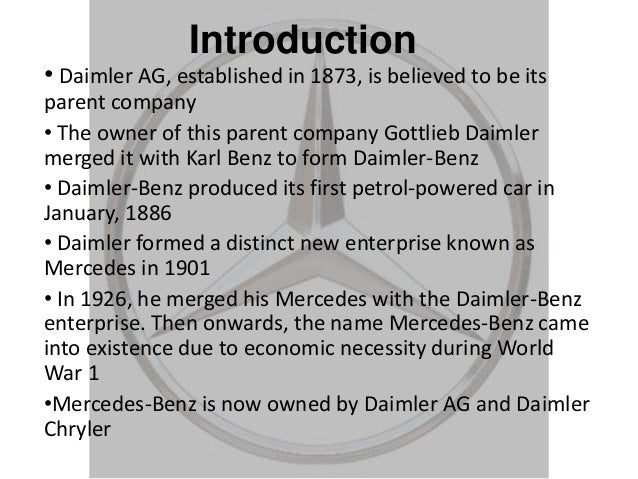 Introduction • Daimler AG, established in 1873, is believed to be its parent company • The owner of this parent company Go...