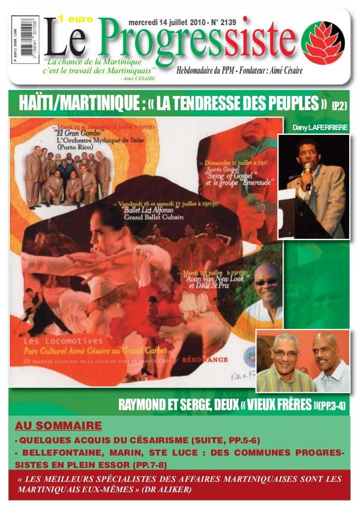 """Le Progressiste         1 euro                mercredi 14 juillet 2010 - N° 2139     """"La chance de la Martinique     c'est..."""
