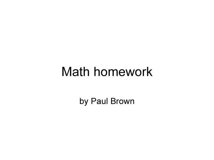 Math homework by Paul Brown