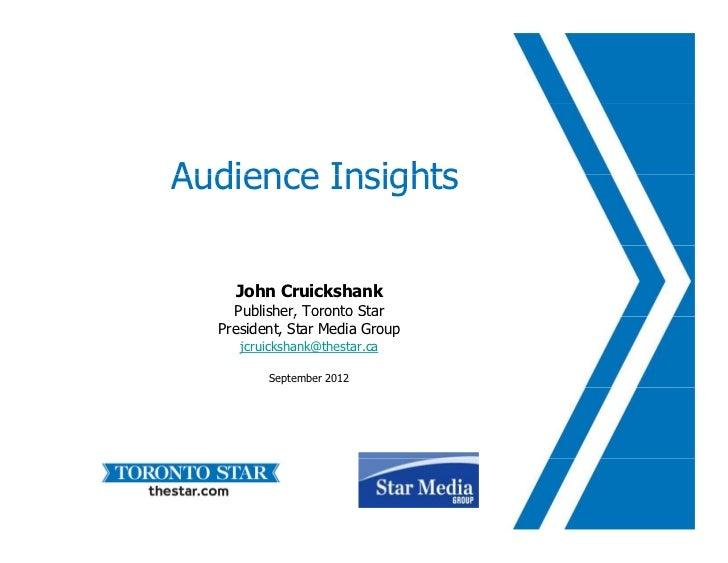 Audience Insights    John Cruickshank    Publisher, Toronto Star              ,  President, Star Media Group     jcruicksh...