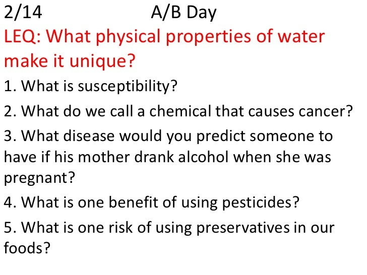 2/14            A/B DayLEQ: What physical properties of watermake it unique?1. What is susceptibility?2. What do we call a...