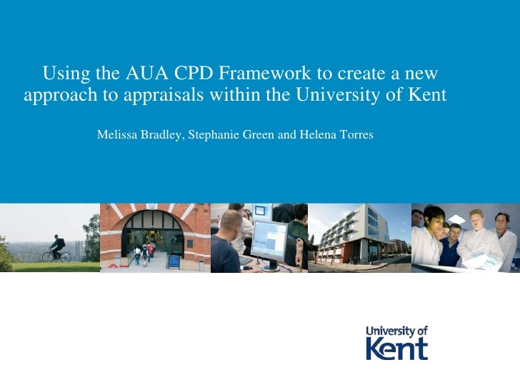 214 - Using the AUA CPD framework to create a new apporach to appraisals within the University of Kent