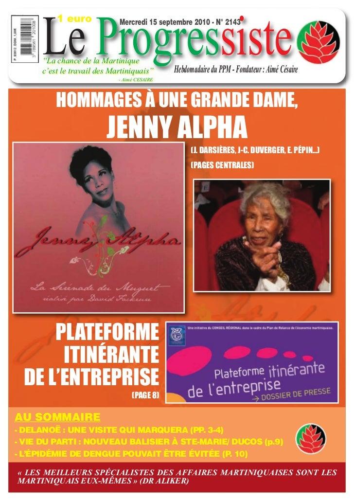 """Le Progressiste         1 euro             Mercredi 15 septembre 2010 - N° 2143     """"La chance de la Martinique     c'est ..."""