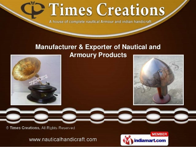 Manufacturer & Exporter of Nautical and          Armoury Products