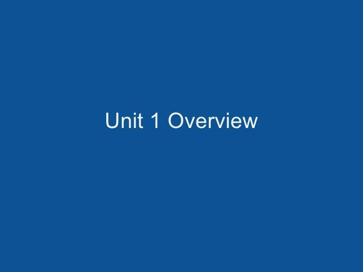 Unit 1 Overview