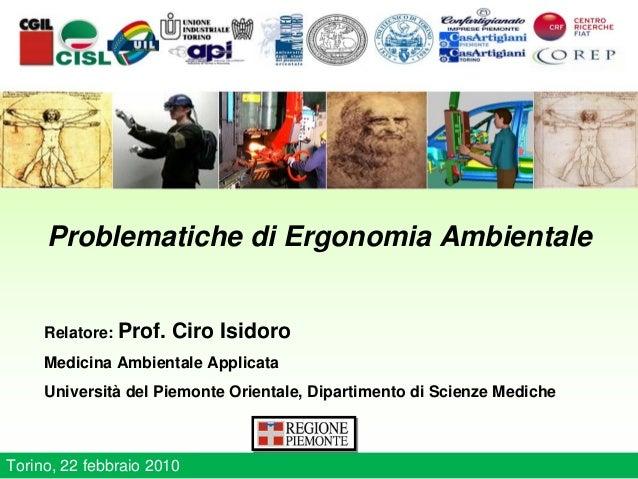 Problematiche di Ergonomia Ambientale Relatore: Prof. Ciro Isidoro Medicina Ambientale Applicata Università del Piemonte O...