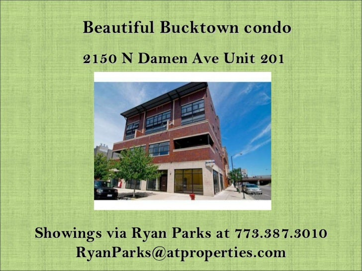 Beautiful Bucktown condo 2150 N Damen Ave Unit 201 Showings via Ryan Parks at 773.387.3010 [email_address]