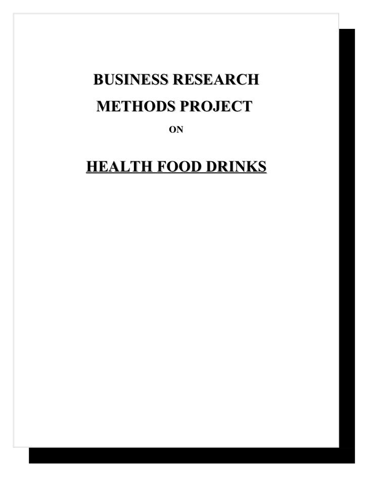 BUSINESS RESEARCHMETHODS PROJECT        ONHEALTH FOOD DRINKS