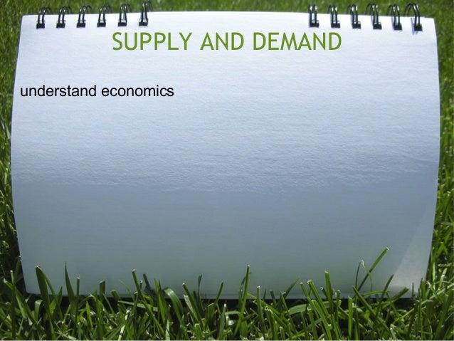 SUPPLY AND DEMAND understand economics