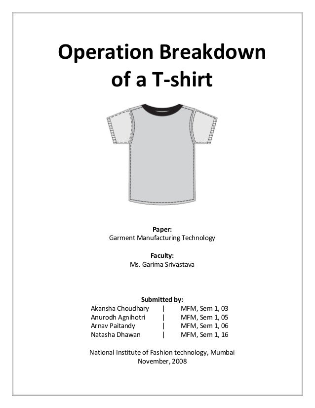 Operation Breakdown of a T-shirt Paper: Garment Manufacturing Technology Faculty: Ms. Garima Srivastava Submitted by: Akan...