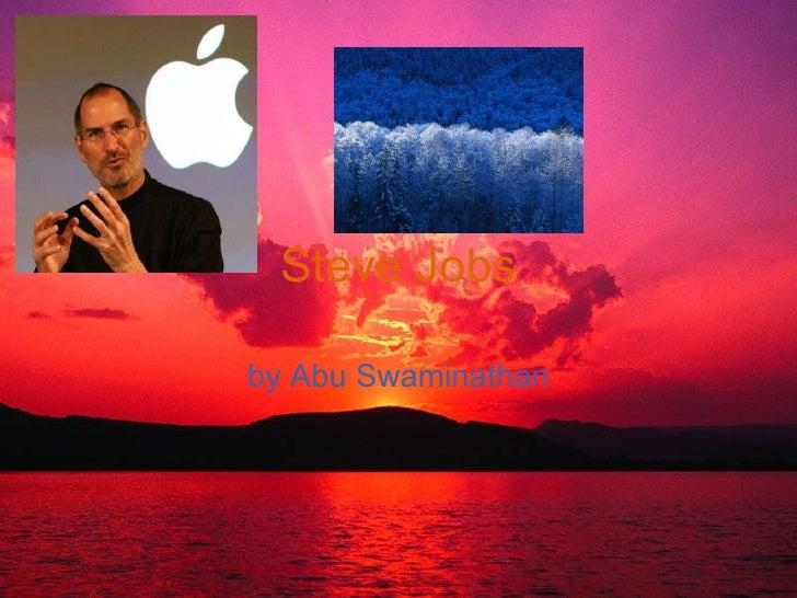 Steve Jobs by Abu Swaminathan