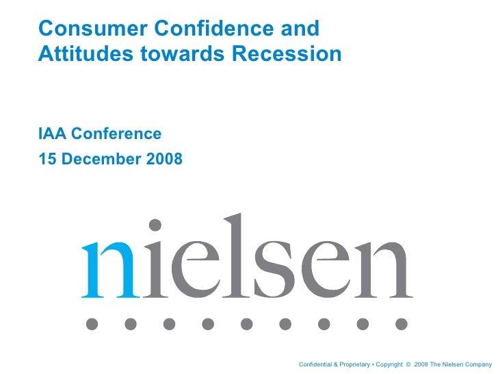 Consumer Confidence and Attitudes towards Recession IAA Conference 15 December 2008