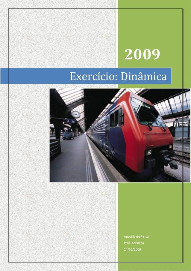 2009Exercício: Dinâmica          Apostila de Física          Prof. Adenilza          24/10/2009