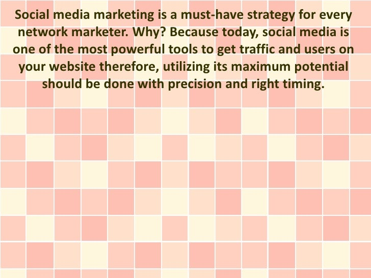 Social media marketing is a must-have strategy for every network marketer. Why? Because today, social media isone of the m...