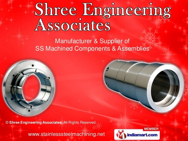 Manufacturer & Supplier of                SS Machined Components & Assemblies© Shree Engineering Associates, All Rights Re...