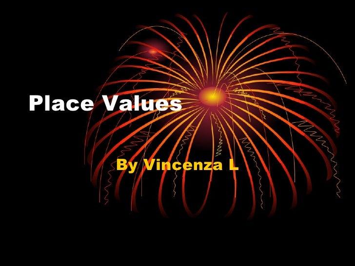 Place Values By Vincenza L
