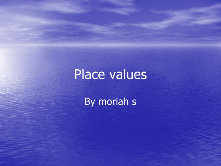 Place values By moriah s