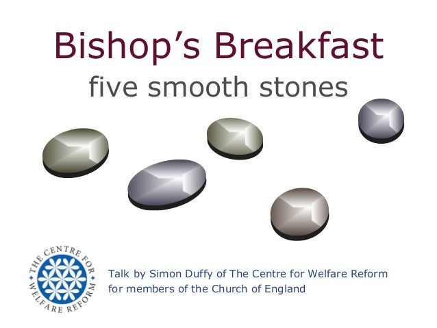 Bishop's Breakfast five smooth stones Talk by Simon Duffy of The Centre for Welfare Reform for members of the Church of En...