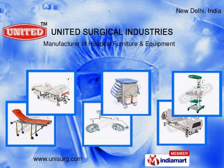 New Delhi, India  Manufacturer of Hospital Furniture & Equipmentwww.unisurg.com