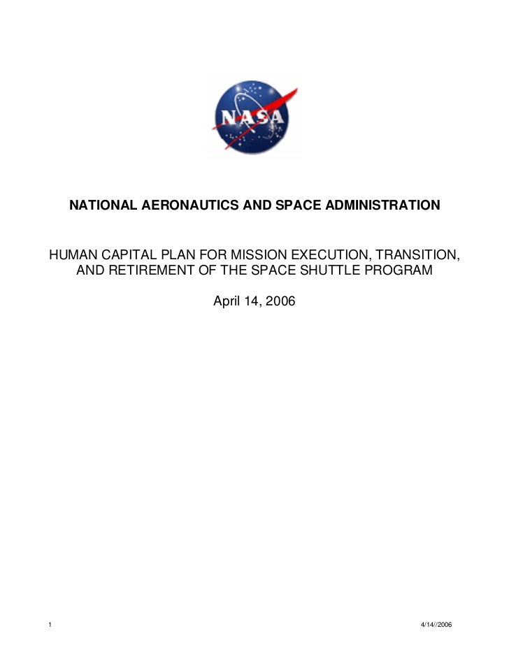 NATIONAL AERONAUTICS AND SPACE ADMINISTRATIONHUMAN CAPITAL PLAN FOR MISSION EXECUTION, TRANSITION,   AND RETIREMENT OF THE...