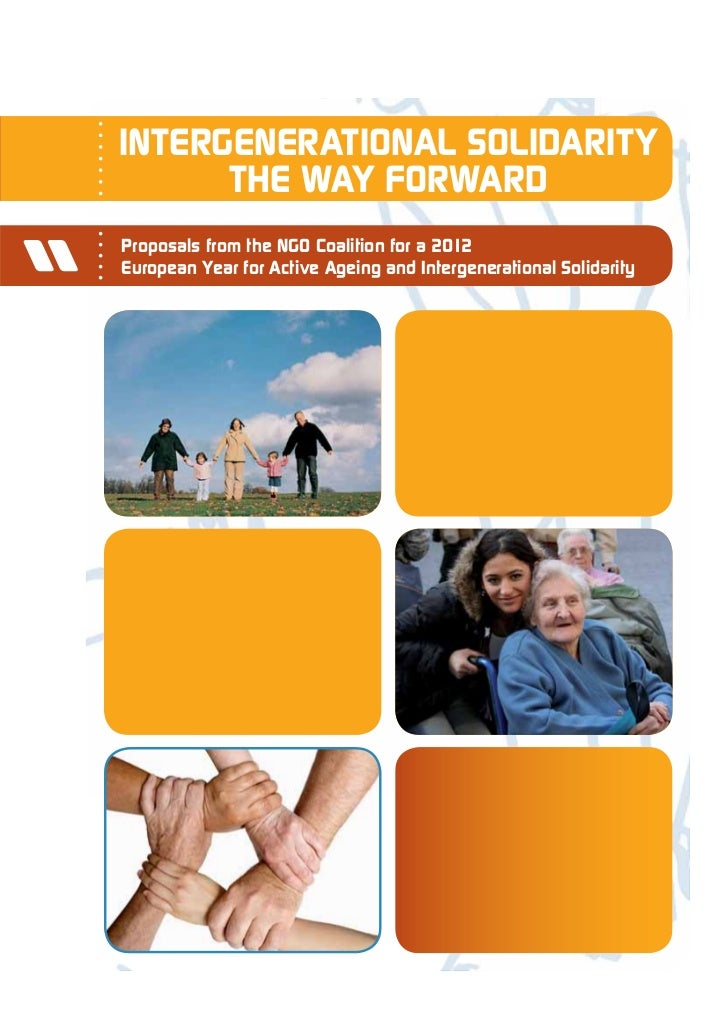 INTERGENERATIONAL SOLIDARITY      THE WAY FORWARDProposals from the NGO Coalition for a 2012European Year for Active Agein...