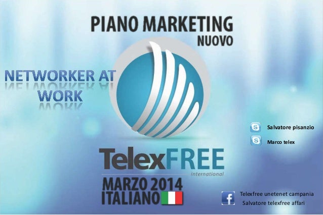 Salvatore pisanzio Marco telex  Telexfree unetenet campania Salvatore telexfree affari