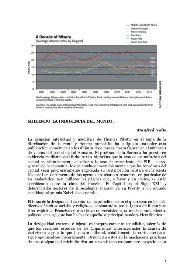 1 MIDIENDO LA INDIGENCIA DEL MUNDO. Manfred Nolte La irrupción intelectual y mediática de Thomas Piketty en el tema de la ...