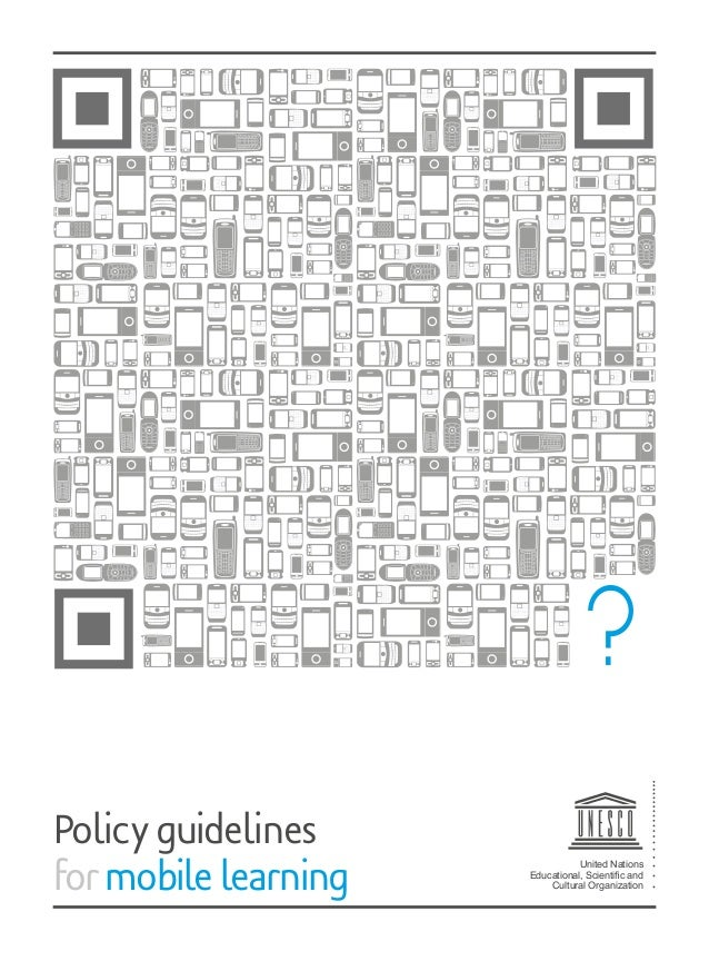2013 Policy guidelines for mobile learning by UNESCO