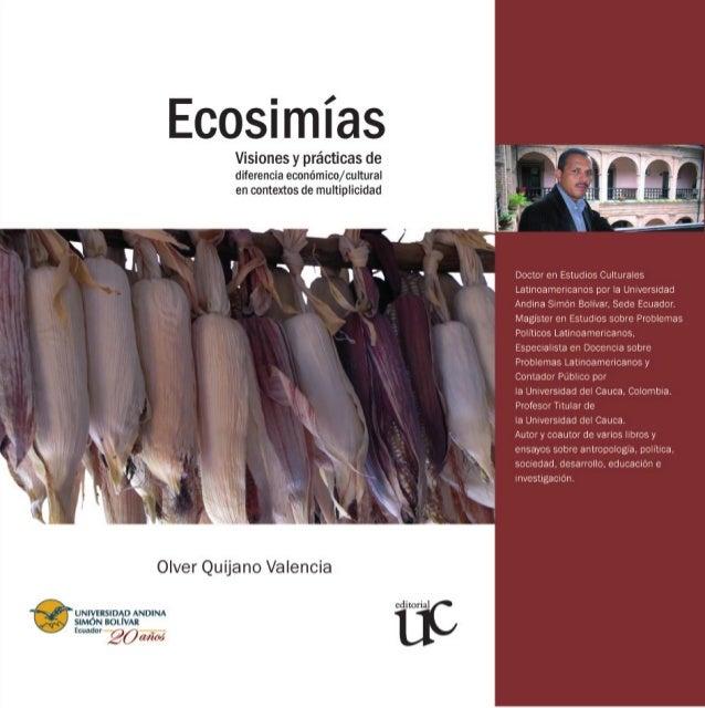 en contextos de multiplicidad Visiones y prácticas de diferencia económico/cultural Ecosimías