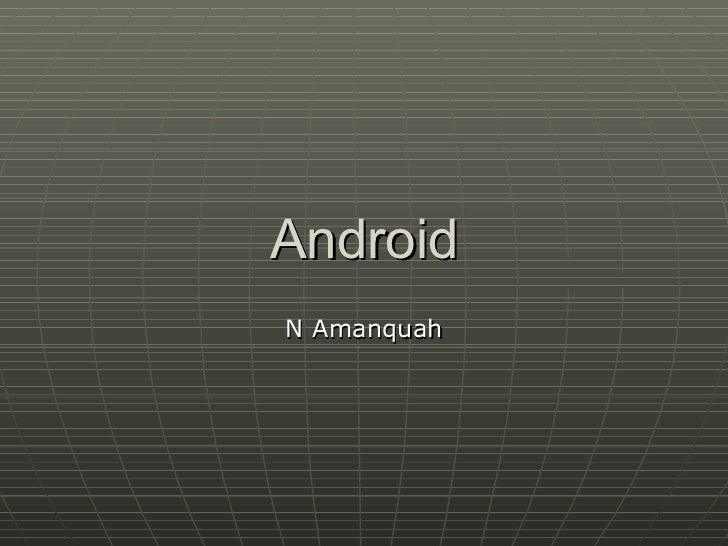 Android N Amanquah