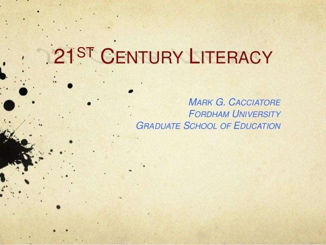 21 ST   CENTURY LITERACY                     MARK G. CACCIATORE                     FORDHAM UNIVERSITY           GRADUATE ...