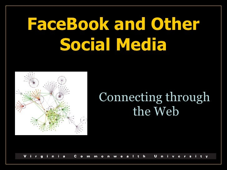 FaceBook and Other Social Media Connecting through  the Web