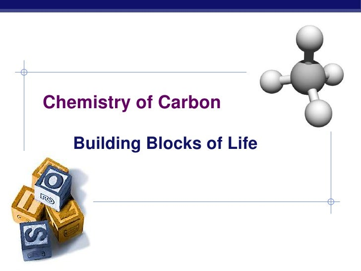 Chemistry of Carbon<br />Building Blocks of Life<br />