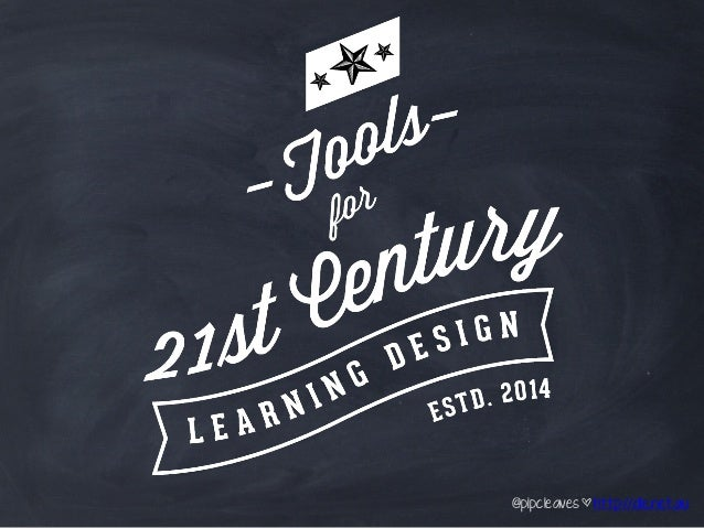 Tools for 21st Century Learning Design - Web Tool Edition