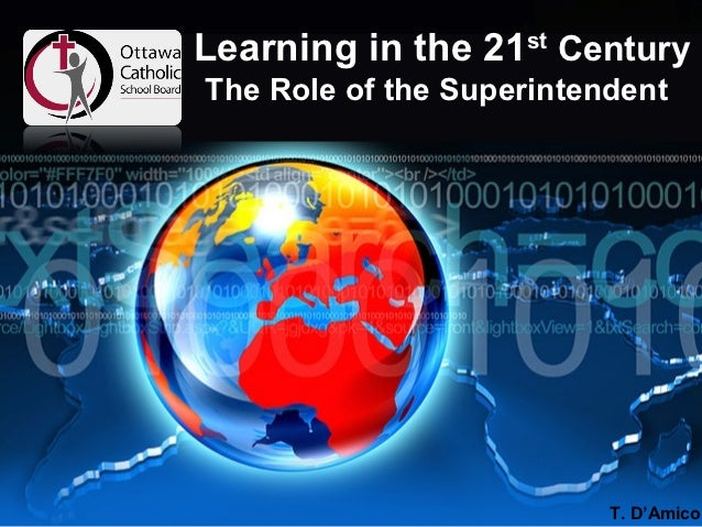 Learning in the 21st CenturyThe Role of the Superintendent                          T. D'Amico