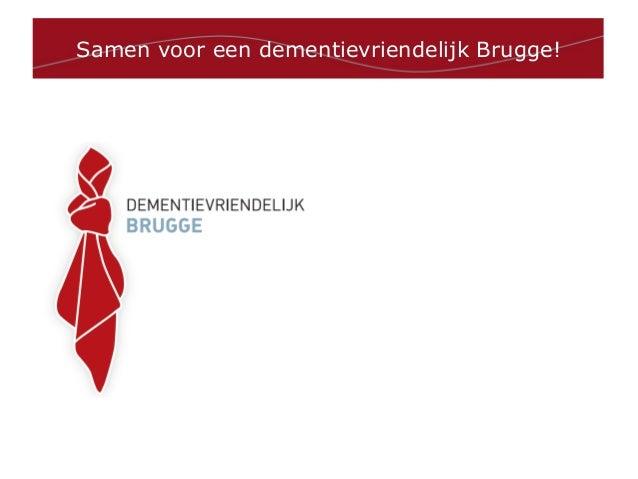 Samen voor een dementievriendelijk Brugge!