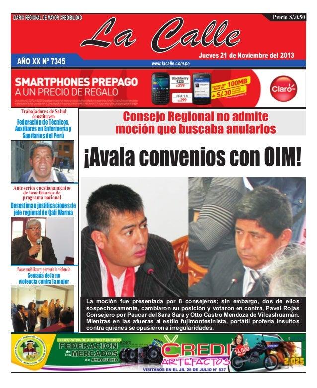 DIARIO REGIONAL DE MAYOR CREDIBILIDAD  AÑO XX Nº 7345  La Calle  Precio S/.0.50  Jueves 21 de Noviembre del 2013  www.laca...