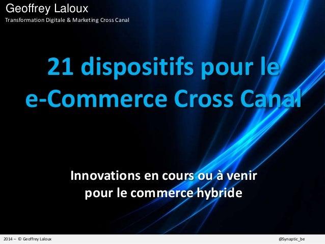 Agence Synaptic Stratégie & Marketing Cross Canal  21 dispositifs pour le e-Commerce Cross Canal Innovations en cours ou à...