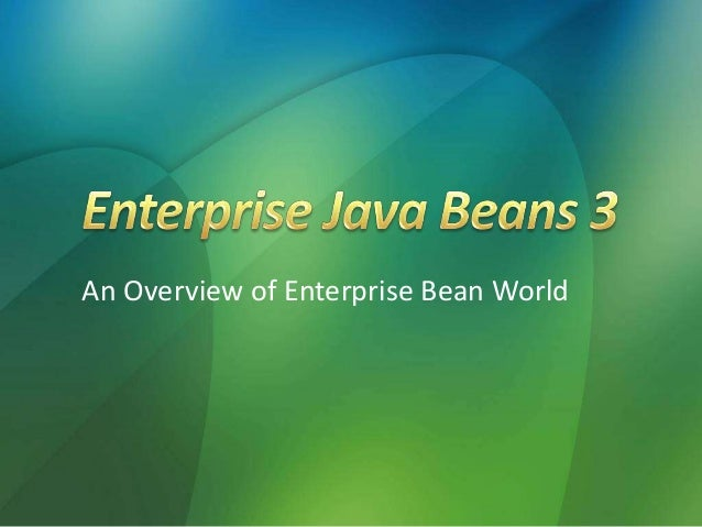 An Overview of Enterprise Bean World