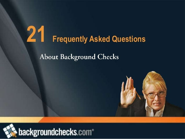 FAQs about Background Checks (Employer Edition)