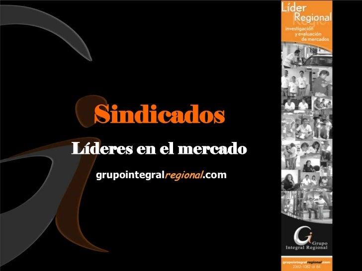 SindicadosLíderes en el mercado  grupointegralregional.com