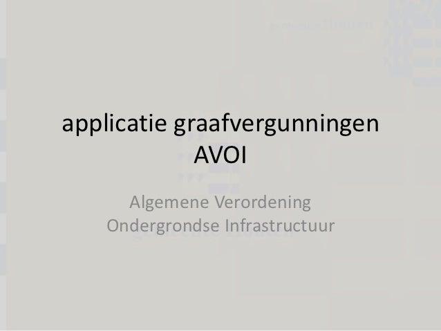 applicatie graafvergunningen             AVOI     Algemene Verordening   Ondergrondse Infrastructuur